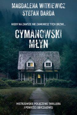 Cymanowski Młyn - Magdalena Witkiewicz. Stefan Darda